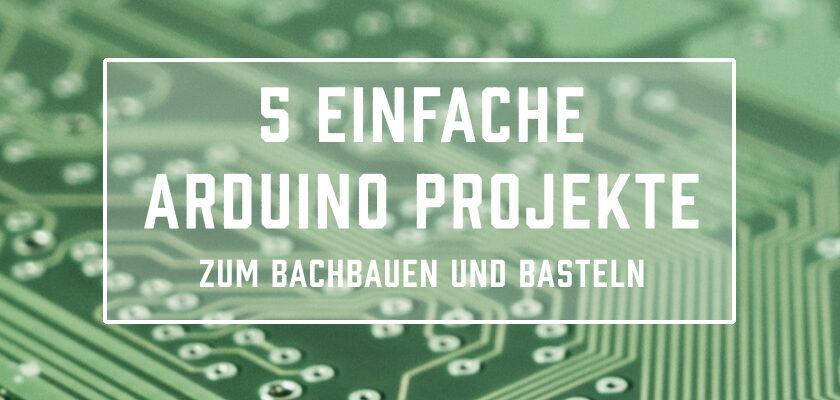 5 einfache Arduino Projekte