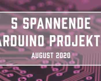 Fünf spannende Arduino Projekte