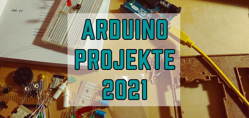 Arduino Projekte 2021