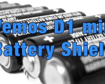 Wemos D1 mini Battery Shield – Aufbau und Anleitung