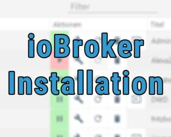 ioBroker Installation und Konfiguration