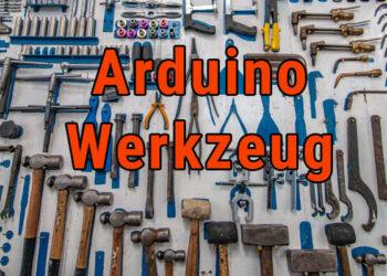Arduino Werkzeug, Equipment und Tools